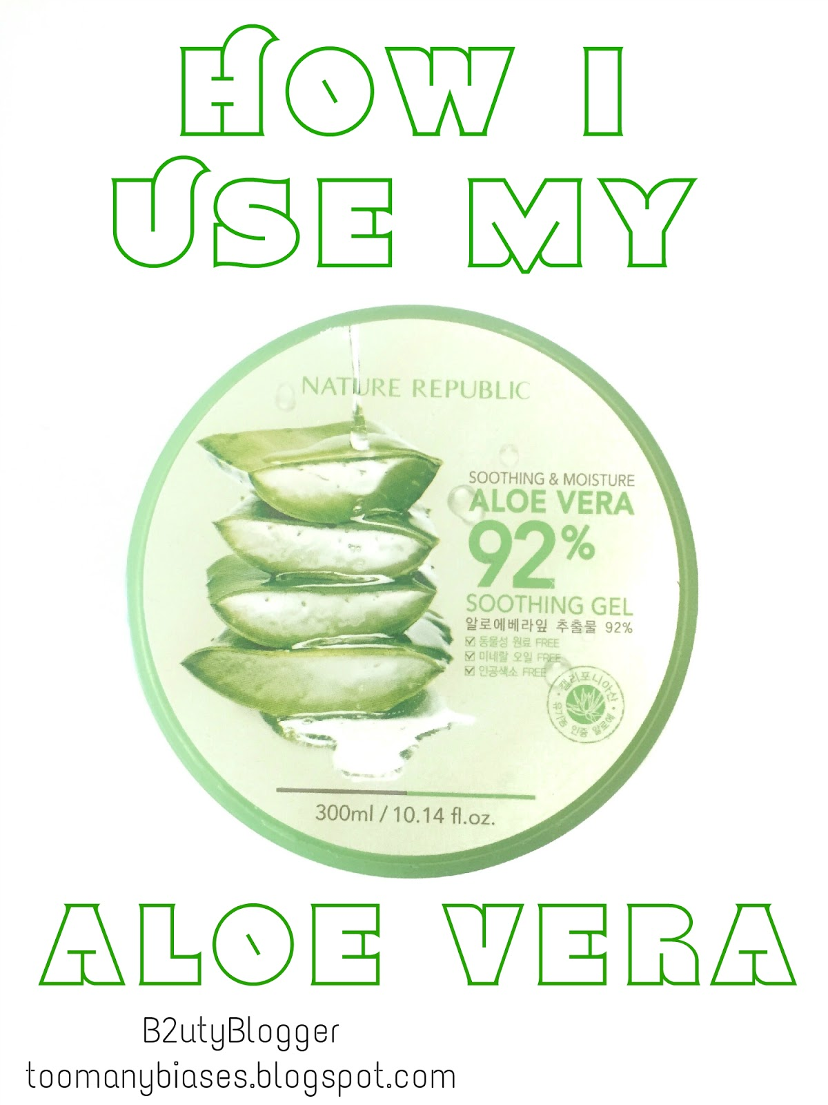 Beauty Uses Of Aloe Vera - B10uty Blogger