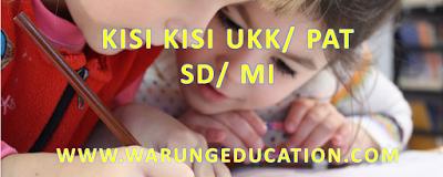 download kisi kisi ukk pat mi kelas 1 2 3 4 5 tahun 2018 2019 2020 2021 kurikulum 2013, k 13, kurtilas edisi revisi.