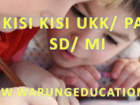 Download Kisi Kisi UKK / PAT SD/ MI Kelas 1 2 3 4 5 Th. 2019