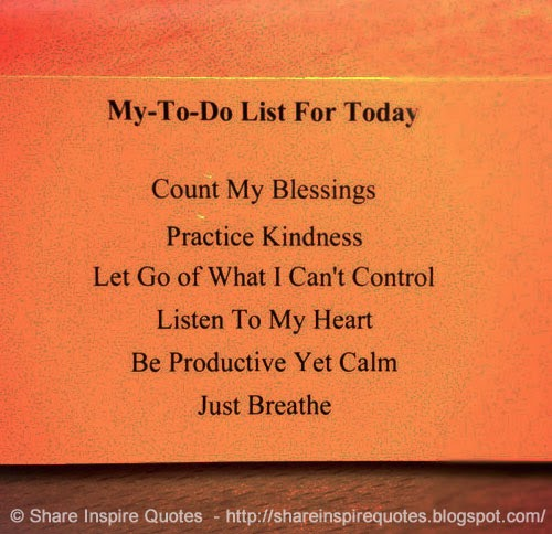 My To Do List For Today Share Inspire Quotes Inspiring Quotes