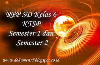 RPP SD Kelas 6 KTSP Semester 1 dan Semester 2