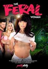 The Feral Woman xXx (2016)