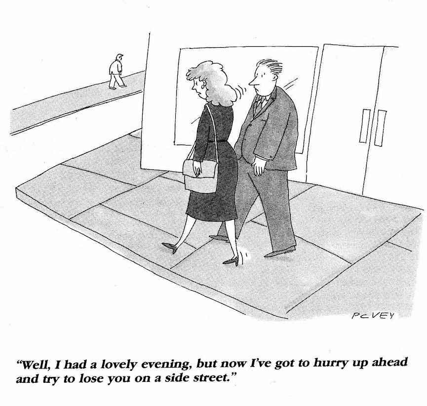 "a P.C. Vey cartoon for National Lampoon magazine  ""Well,  I had a lovely evening,  but now I've got to hurry up ahead and try to lose you on a side street."""