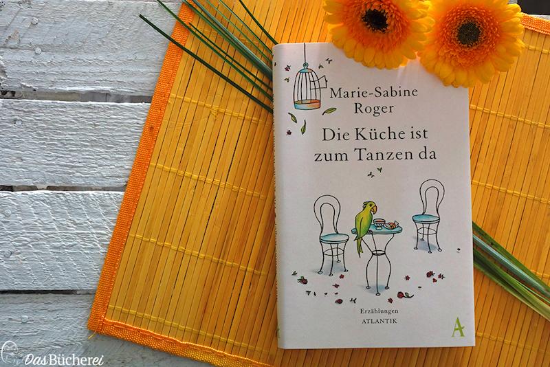 Rezension zu »Die Küche ist zum Tanzen da« von Marie-Sabine Roger im Atlantik Verlag