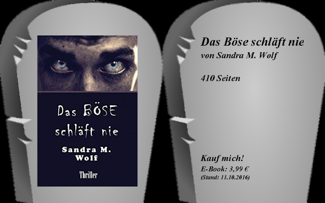https://www.amazon.de/Das-B%C3%96SE-schl%C3%A4ft-Sandra-Wolf-ebook/dp/B01J9ZY69C/ref=sr_1_1?ie=UTF8&qid=1477506516&sr=8-1&keywords=das+b%C3%B6se+schl%C3%A4ft+nie