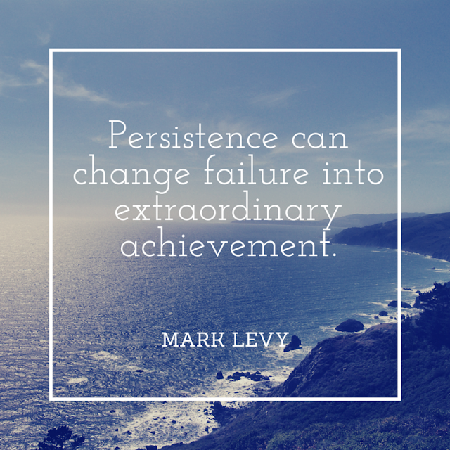 Persistence can change failure into extraordinary achievement. - Mark Levy