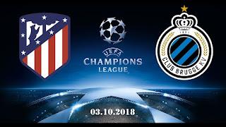مشاهدة مباراة اتليتكو مدريد وكلوب بروج بث مباشر بتاريخ 03-10-2018 دوري أبطال أوروبا
