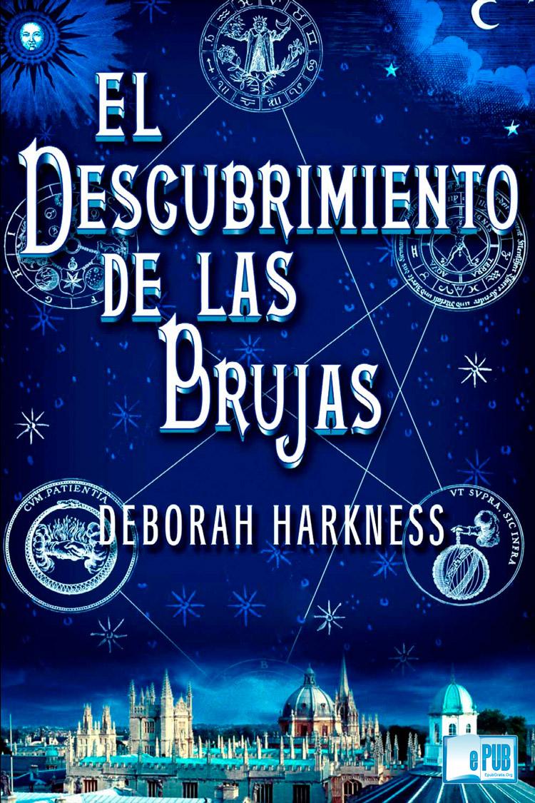 El descubrimiento de las brujas – Deborah Harkness