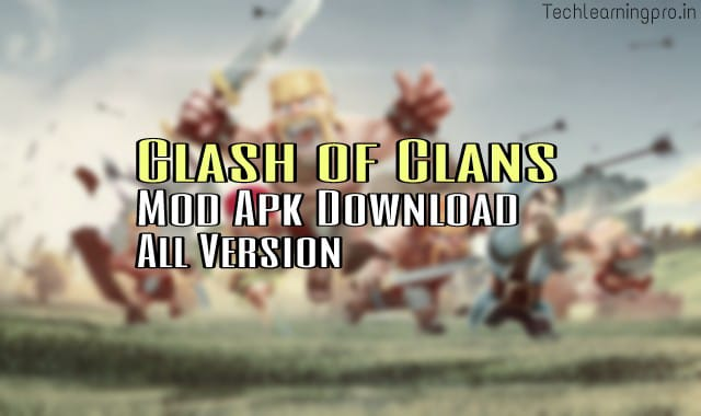 Clash of clans mod apk download - All mods - Tech learning