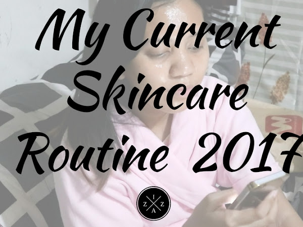 My Current Skincare Routine for 2017