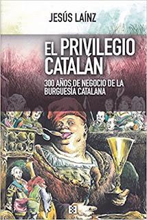 Privilegio catalán, 300 años de negocio de la burguesía catalana