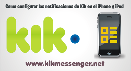 Como configurar las notificaciones de Kik en el iPhone y iPod