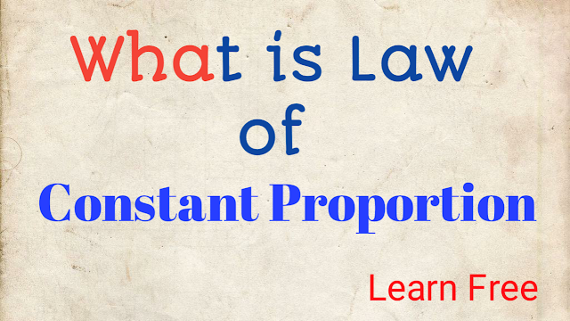 What is Law of Constant Proportion
