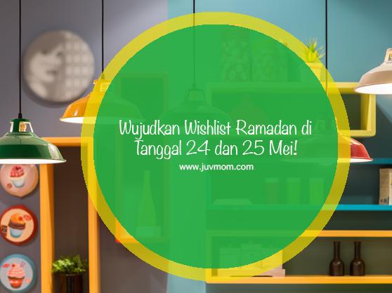 Wujudkan Wishlist Ramadan di Tanggal 24 dan 25 Mei!