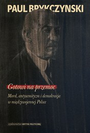 http://lubimyczytac.pl/ksiazka/4814455/gotowi-na-przemoc-mord-antysemityzm-i-demokracja-w-miedzywojennej-polsce