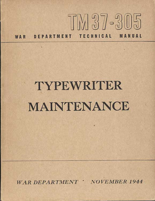 War Department Technical Manual TM 37-309 1944. Typewritter Maintenance Military intelligence is an oxymoron and other stories of Military Intelligence marchmatron.com
