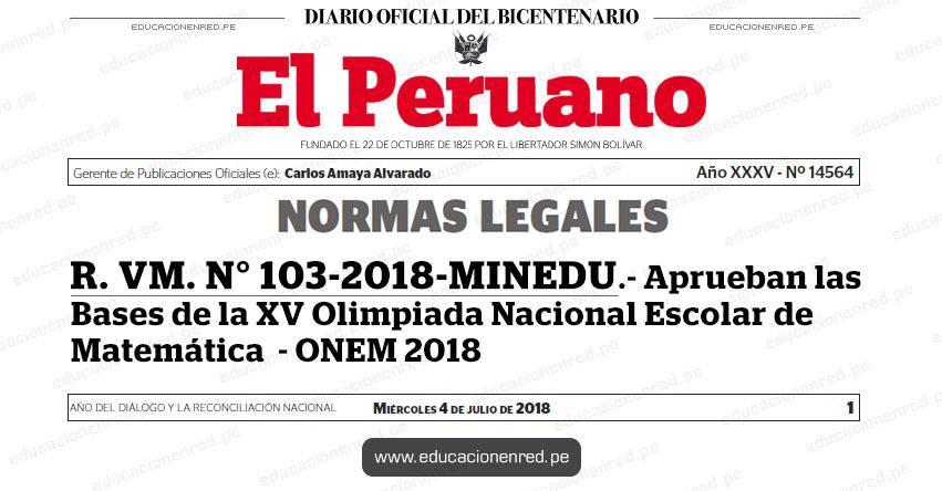 R. VM. N° 103-2018-MINEDU - Aprueban las Bases de la XV Olimpiada Nacional Escolar de Matemática - ONEM 2018 - www.minedu.gob.pe