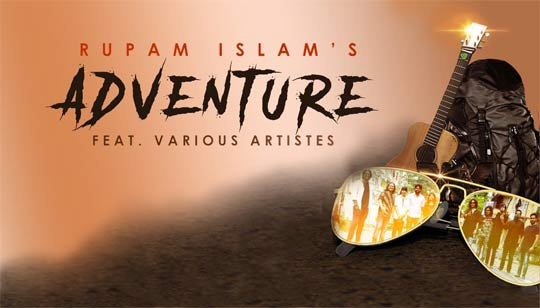Adventure Song by Rupam Islam ft. Various Artistes Song 2019
