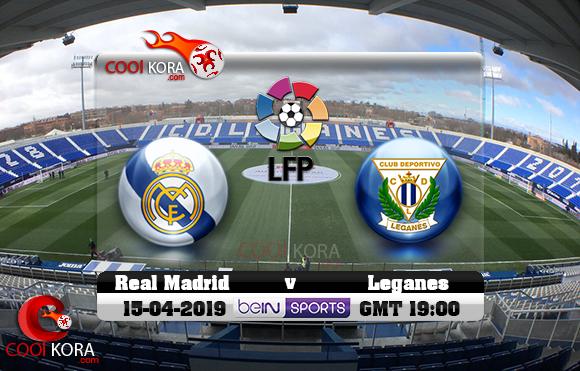 مشاهدة مباراة ليغانيس وريال مدريد اليوم 15-4-2019 في الدوري الأسباني