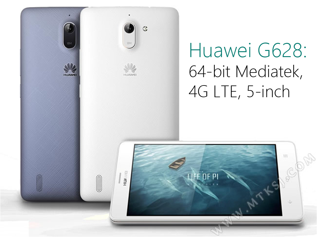 Huawei G628: 64-bit Mediatek, 4G LTE, 5-inch, Priced At $160 (Php 7.2K)