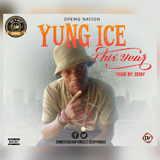 New Music: Yung ice - This year 'Freestyle' (Mixed by Zerey)