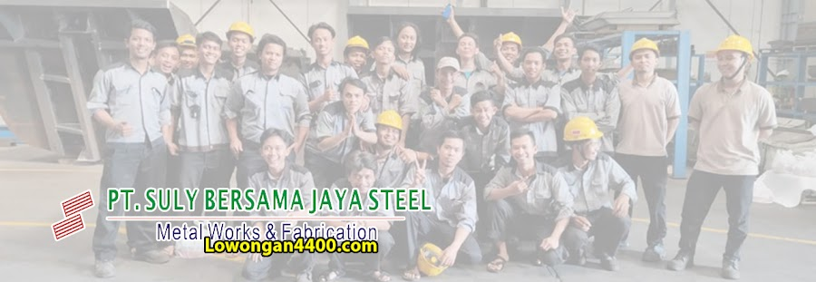 Lowongan Kerja PT. Suly Bersama Jaya Steel Jababeka
