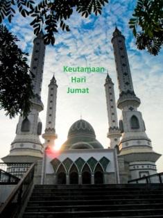 11 Keutamaan Hari Jum'at Dalam Islam