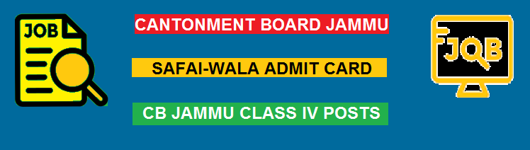 Jammu Cantonment Board Safaiwala Admit Card 2018 | CB Jammu Class IV Posts Exam Date, Call Letter