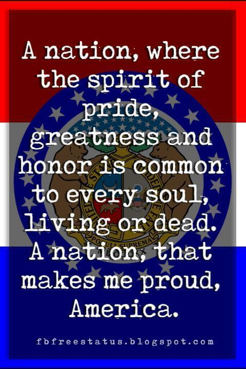 4th of july greeting card message, A nation, where the spirit of pride, greatness and honor is common to every soul, living or dead. A nation, that makes me proud, America.