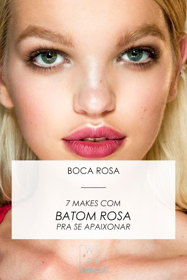 [BOCA ROSA] 7 MAKES COM BATOM ROSA PRA SE APAIXONAR