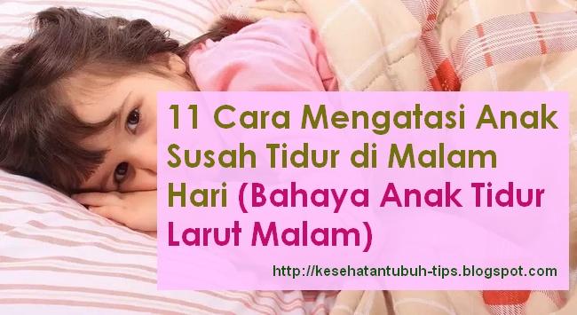 Cara Mengatasi Anak Susah Tidur di Malam Hari
