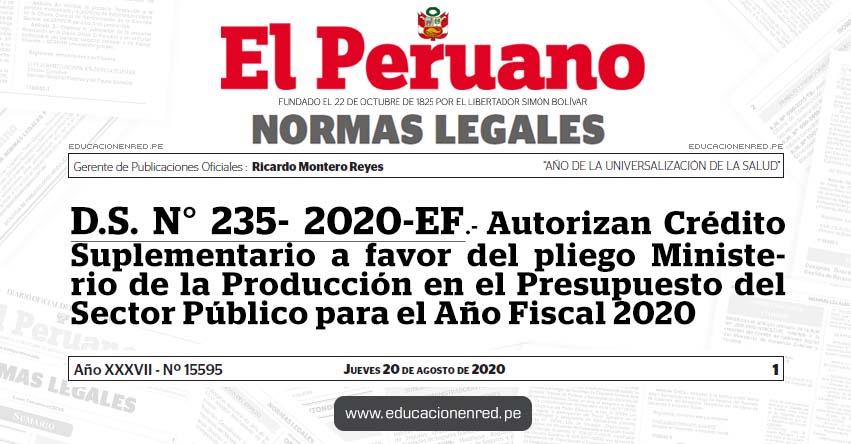 D.S. N° 235- 2020-EF.- Autorizan Crédito Suplementario a favor del pliego Ministerio de la Producción en el Presupuesto del Sector Público para el Año Fiscal 2020
