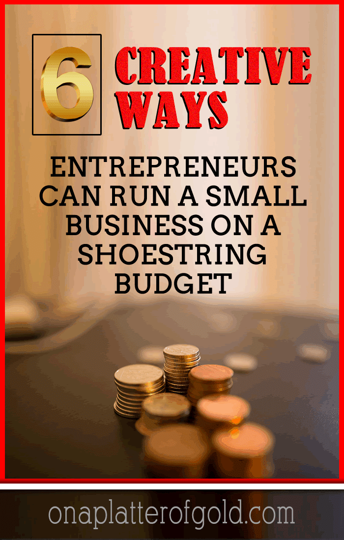 CREATIVE Ways To Run Your Business On A Shoestring Budget