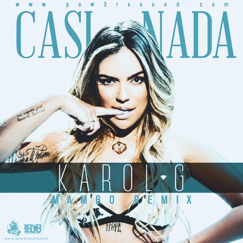 http://www.pow3rsound.com/2018/03/karol-g-casi-nada-mambo-remix.html