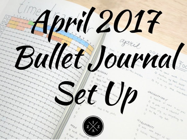 April 2017 Bullet Journal Set Up (w/ My March Set Up Pictures!!!)