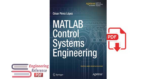 MATLAB Control Systems Engineering by CesarPerez Lopez