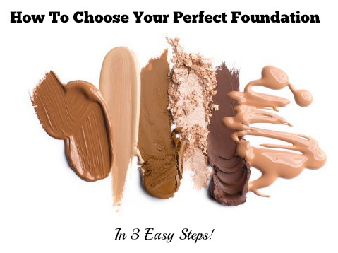 How To Choose Your Perfect Foundation In 3 Easy Steps ...