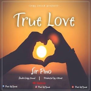 Download Mp3 | Sir Pino - True Love