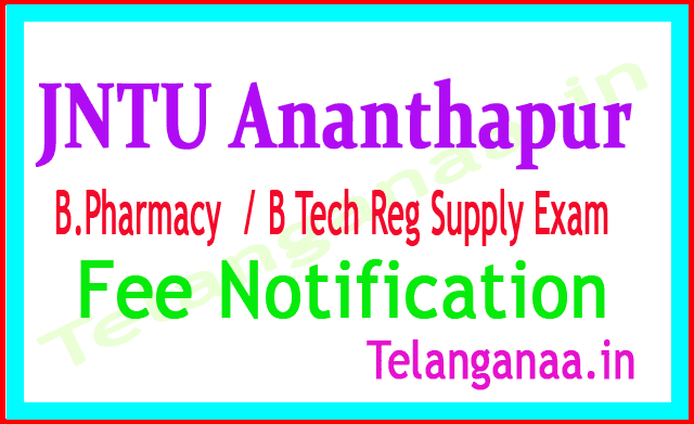 JNTU Anantapur B.Tech B.Pharmacy Supply 2018 Exam  Exam Notification