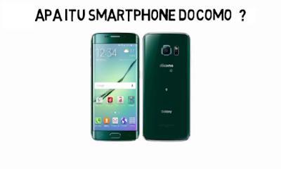 Apa itu Smartphone atau HP Docomo