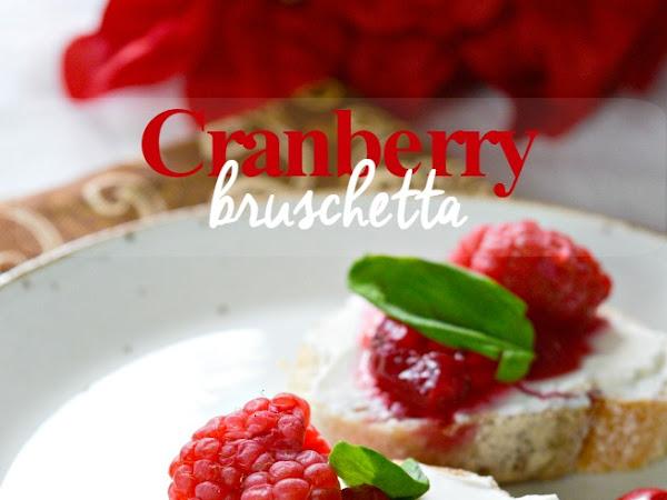 Holiday Appetizer Recipe: Cranberry Bruschetta (with homemade cranberry sauce)