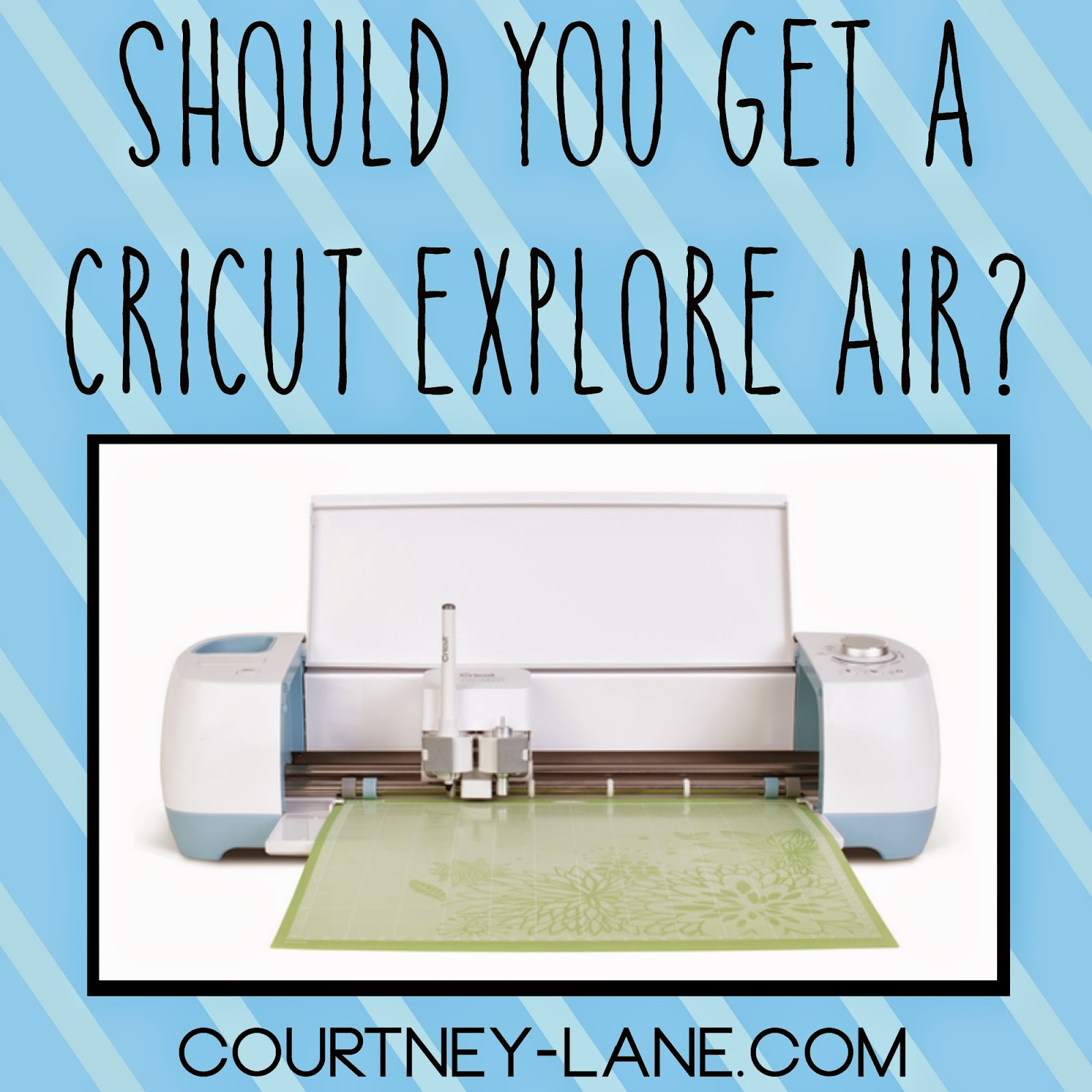 Should you get a Cricut Explore Air