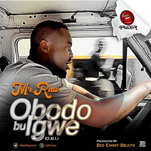 [Music] Mr Raw – Obodo Bu Igwe (O.B.I)