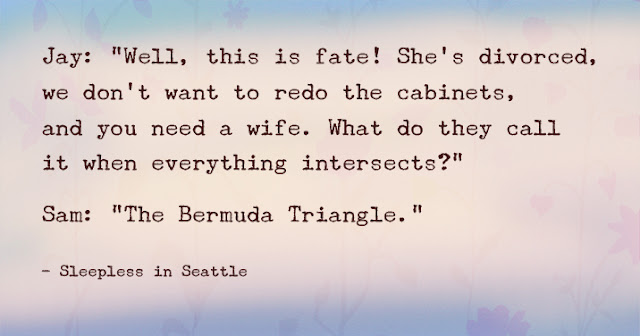 """Jay: """"Well, this is fate! She's divorced,  we don't want to redo the cabinets,  and you need a wife. What do they call it when everything intersects?"""" Sam: """"The Bermuda Triangle."""""""