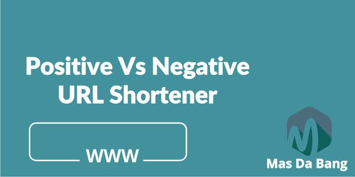Positif Negatif URL Shortener (Memperpendek Link)