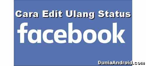 Tips Edit status yang terlanjur diunggah di Facebook
