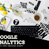 GOOGLE ANALYTICS - what you should know