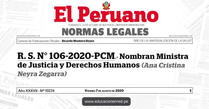 R. S. N° 106-2020-PCM.- Nombran Ministra de Justicia y Derechos Humanos (Ana Cristina Neyra Zegarra)