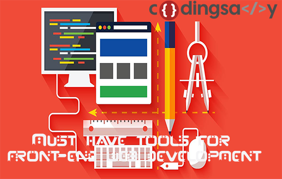 Must have tool and services for Front-End Web Development