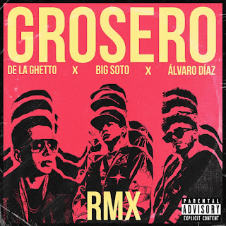 Big Soto, De La Ghetto & Alvaro Diaz – Grosero RMX (Single) [iTunes Plus AAC M4A]